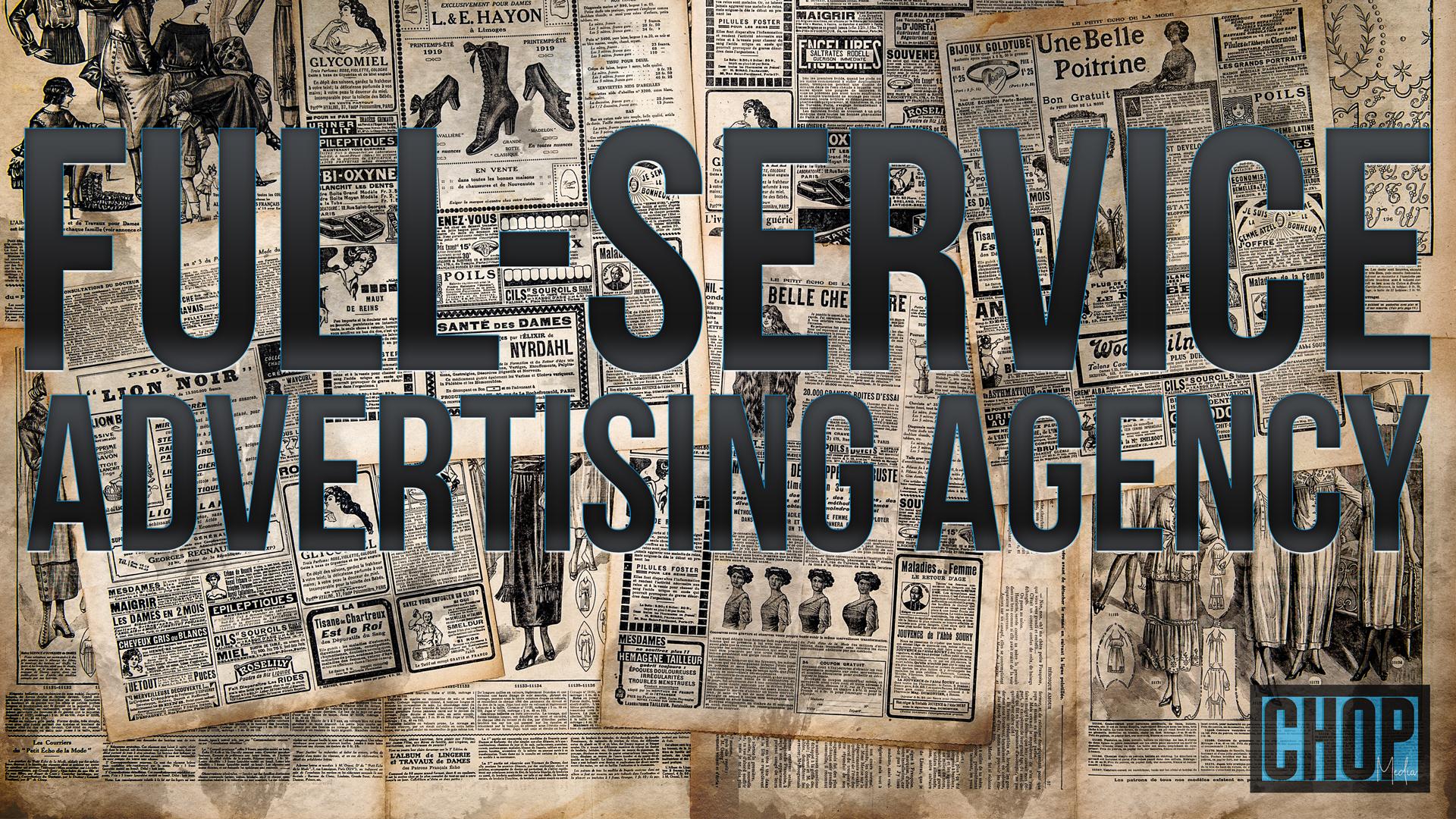 Full-Service Agency Definition - Chop Media - Advertising
